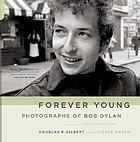 Forever young : photographs of Bob Dylan