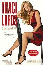 Traci Lords : underneath it all