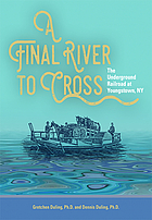 A final river to cross : the Underground Railroad at Youngstown, NY