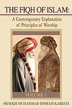 The fiqh of Islam : a contemporary explanation of principles of worship