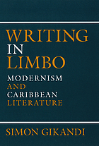 Writing in Limbo : Modernism and Caribbean Literature.