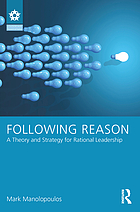 Following reason : a theory and strategy for rational leadership