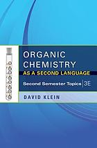Organic chemistry as a second language : second semester topics