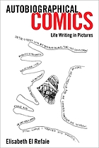 Autobiographical comics : life writing in pictures