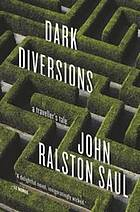 Dark diversions : a traveller's tale