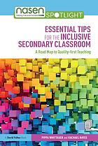 Essential Tips for the Inclusive Secondary Classroom : a Road Map to Quality-First Teaching.
