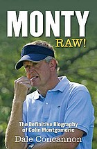 Monty raw! : the definitive biography of Colin Montgomerie