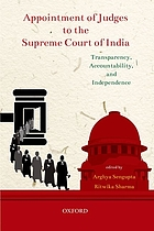 Appointment of judges to the Supreme Court of India : transparency, accountability, and independence
