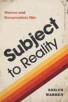Subject to reality : women and documentary film
