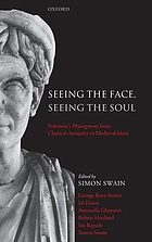 Seeing the face, seeing the soul : Polemon's Physiognomy from classical antiquity to medieval Islam