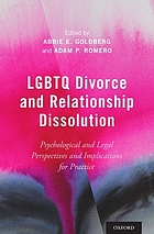 LGBTQ divorce and relationship dissolution : psychological and legal perspectives and implications for practice