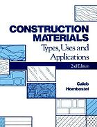Construction Materials : Types, Uses and Applications