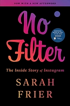 Book cover for No Filter: The inside story of Instagram by Sarah Frier