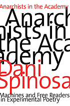 Anarchists in the academy : machines and free readers in experimental poetry