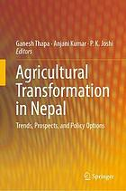 Agricultural Transformation in Nepal : Trends, Prospects, and Policy Options