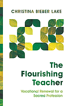 Book cover for The flourishing teacher : vocational renewal for a sacred profession
