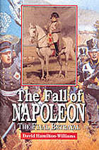 The fall of Napoleon : the final betrayal