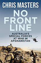 No Front Line : Australian special forces at war in Afghanistan.