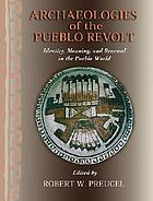 Archaeologies of the Pueblo Revolt : identity, meaning, and renewal in the Pueblo world