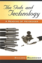 The gods and technology : a reading of Heidegger