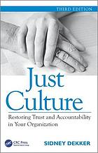 Just culture : restoring trust and accountability in your organization