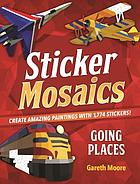 Going places : create amazing paintings with 1,774 stickers!