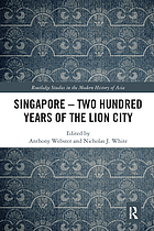 Singapore : two hundred years of the Lion city