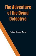 ADVENTURE OF THE DYING DETECTIVE.