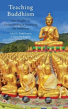 Teaching Buddhism new insights on understanding and presenting the traditions