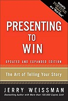 Presenting to win : the art of telling your story