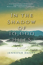 In the shadow of 10, 000 hills : a novel