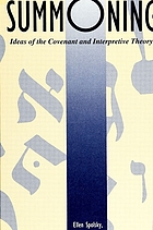 Summoning : ideas of the covenant and interpretive theory