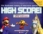 High score! : the illustrated history of electronic games