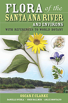 Flora of the Santa Ana River and environs : with references to world botany