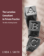 The lactation consultant in private practice : the ABCs of getting started