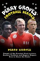 Perry Groves' football heroes
