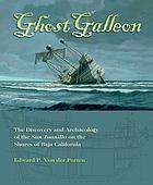 Ghost galleon : the discovery and archaeology of the San Juanillo on the shores of Baja California