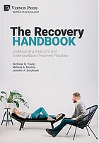 The recovery handbook : understanding addictions and evidenced-based treatment practices