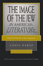 The image of the Jew in American literature : from early republic to mass immigration