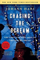 Chasing the scream : the first and last days of the war on drugs