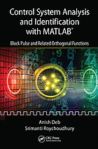 Control system analysis and identification with MATLAB® : block pulse and related orthogonal functions