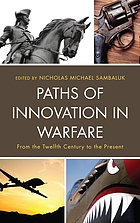 Paths of innovation in warfare from the twelfth century to the present