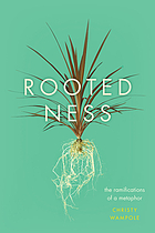 Rootedness : the ramifications of a metaphor