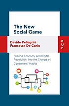 The new social game : sharing economy and digital revolution : into the change of consumers' habit