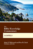 The Bible Knowledge Commentary. Gospels