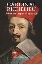 Cardinal Richelieu : power and the pursuit of wealth