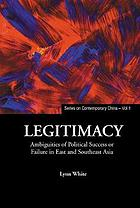 Legitimacy : ambiguities of political success or failure in East and Southeast Asia
