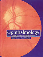 Ophthalmology : clinical signs and differential diagnosis