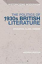 The politics of 1930s British literature : education, class, gender