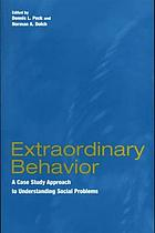 Extraordinary behavior : a case study approach to understanding social problems